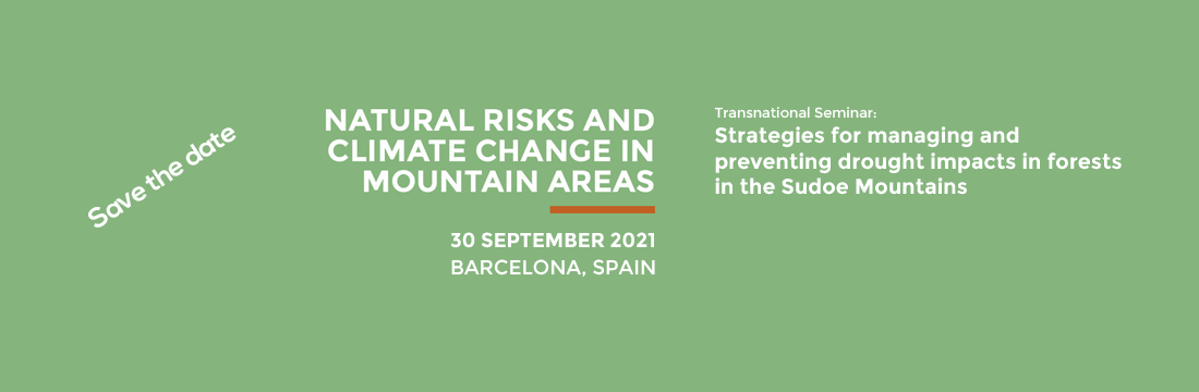 Save the date: Transnational Seminar: Strategies for managing and preventing drought impacts in forests in the Sudoe Mountains